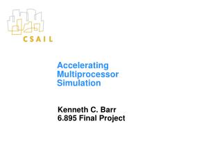 Accelerating  Multiprocessor  Simulation