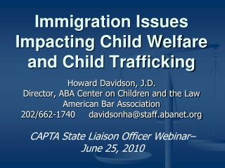 Immigration Issues Impacting Child Welfare and Child Trafficking