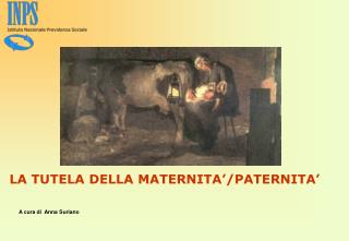 LA TUTELA DELLA MATERNITA�/PATERNITA�