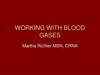 WORKING WITH BLOOD GASES