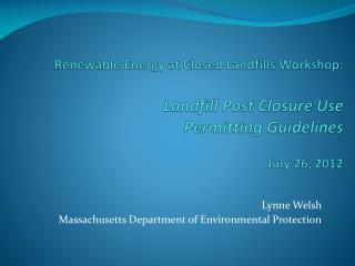Lynne Welsh Massachusetts Department of Environmental Protection