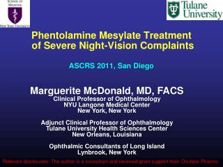 Phentolamine Mesylate Treatment  of Severe Night-Vision Complaints  ASCRS 2011, San Diego