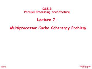 CS213 Parallel Processing Architecture Lecture 7:   Multiprocessor Cache Coherency Problem
