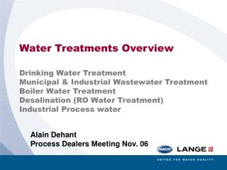 Water Treatments Overview Drinking Water Treatment Municipal & Industrial Wastewater Treatment