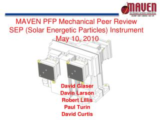 MAVEN PFP Mechanical Peer Review SEP (Solar Energetic Particles) Instrument  May 10, 2010