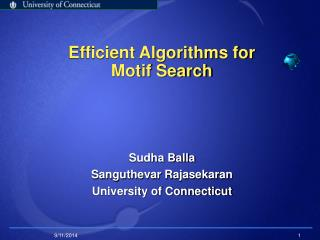 Efficient Algorithms for  Motif Search