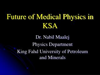 Future of Medical Physics in KSA