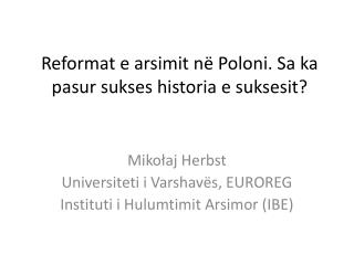 Reformat e arsimit në Poloni. Sa ka pasur sukses histori a  e suksesit?