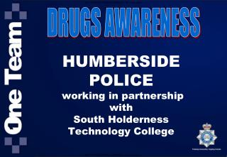 HUMBERSIDE POLICE  working in partnership  with  South Holderness  Technology College