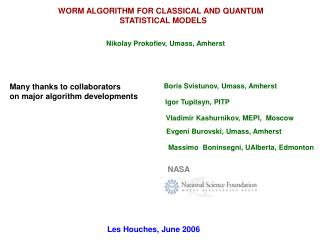 WORM ALGORITHM FOR CLASSICAL AND QUANTUM   STATISTICAL MODELS