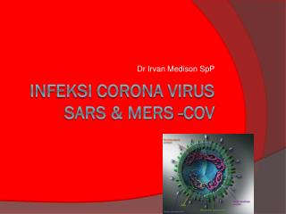 INFEKSI CORONA VIRUS SARS & MERS -COV