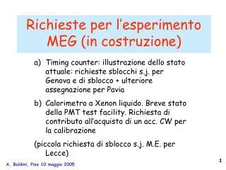 Richieste per l�esperimento MEG (in costruzione)