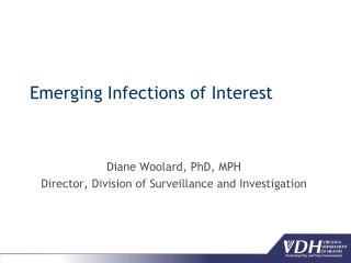 Emerging Infections of Interest
