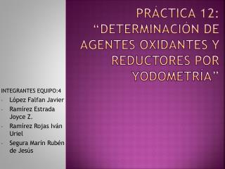 """PRÁCTICA 12: """"Determinación de agentes oxidantes y reductores por yodometría"""""""