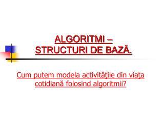 Cum putem modela activităţile din viaţa cotidiană folosind algoritmii?