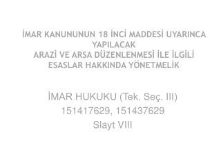 İMAR HUKUKU (Tek. Seç. III) 151417629, 151437629 Slayt VIII