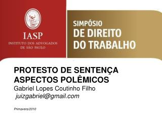 PROTESTO DE SENTEN A ASPECTOS POL MICOS Gabriel Lopes Coutinho Filho  juizgabrielgmail  Primavera