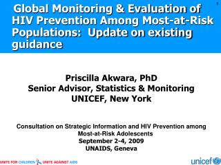 Priscilla  Akwara , PhD Senior Advisor, Statistics & Monitoring UNICEF, New York