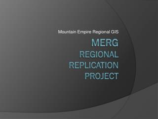 MERG Regional   Replication  Project