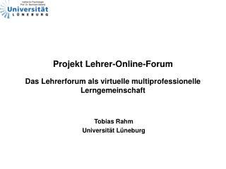Projekt Lehrer-Online-Forum Das Lehrerforum als virtuelle multiprofessionelle Lerngemeinschaft
