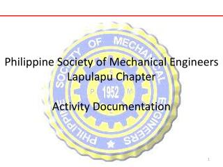 Philippine Society of Mechanical Engineers Lapulapu Chapter Activity Documentation
