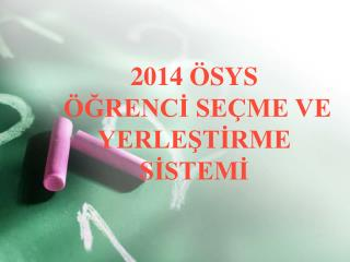 2014 �SYS  �?RENC? SE�ME VE YERLE?T?RME S?STEM?