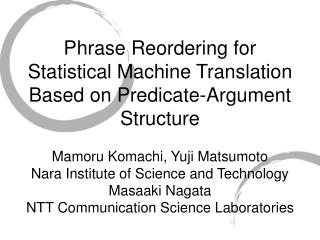 Phrase Reordering for Statistical Machine Translation Based on Predicate-Argument Structure