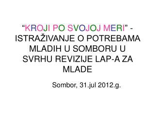 Sombor, 31.jul 2012.g.
