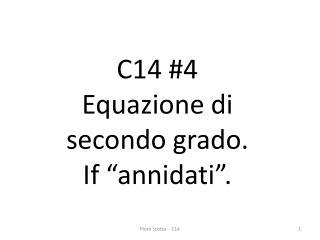 """C14 #4   Equazione di secondo  grado. If  """" annidati""""."""