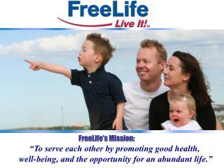 FreeLife s Mission: