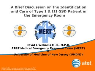 David L Williams M.D., M.P.H. AT&T Medical Emergency Response Team (MERT) &
