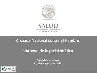 Cruzada Nacional contra el Hambre Contexto de la problemática Guadalajara, Jalisco