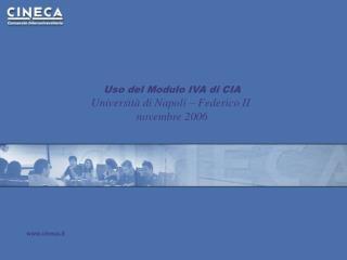 Uso del Modulo IVA di CIA Università di Napoli – Federico II  novembre 2006