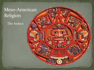 Meso -American Religion