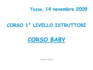 Tezze, 14 novembre 2009
