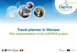 Travel planner in Warsaw Pilot implementation of the CAPRICE project