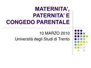 MATERNITA', PATERNITA' E CONGEDO PARENTALE