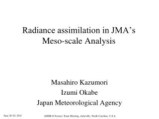 Radiance assimilation in JMA's Meso-scale Analysis