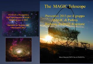 The  MAGIC Telescope Preventivi 2013 per il gruppo  MAGIC di Padova
