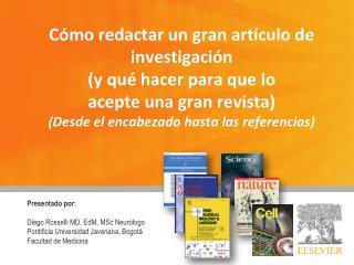 Presentado por:  Diego Rosselli MD, EdM, MSc Neurólogo Pontificia Universidad Javeriana, Bogotá