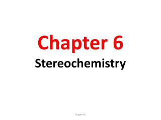 Chapter 6 Stereochemistry