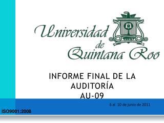 INFORME FINAL DE LA AUDITORÍA                         AU-09