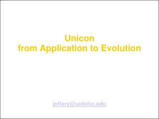 Unicon from Application to Evolution