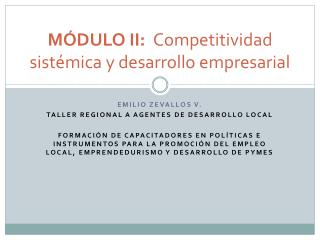 MÓDULO II:   Competitividad  sistémica y desarrollo empresarial