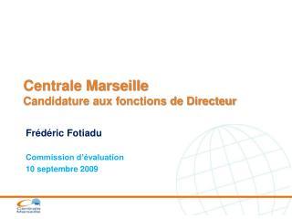 Centrale Marseille Candidature aux fonctions de Directeur