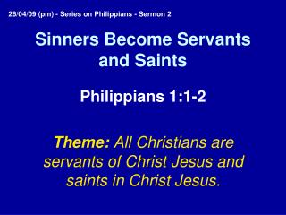 Sinners Become Servants and Saints