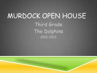 Murdock Open House