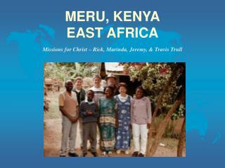 MERU, KENYA EAST AFRICA