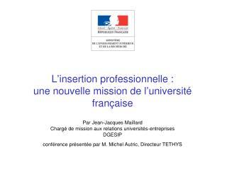 L'Insertion professionnelle dans l'enseignement supérieur: une nouveauté?