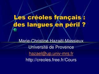 Les cr oles fran ais :  des langues en p ril